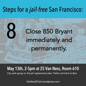 Close 850 Bryant immediately: Completed construction of new facilities or program implementation is not prioritized over the immediate and permanent closure of the jail at 850 Bryant. Proposals for new programs and facilities should work to coordinate with bail/bond reform and other efforts to close the jail at 850 Bryant as quickly as possible, without waiting for the construction of another facility.