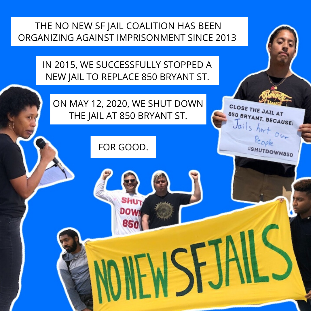 The No New SF Jail has been organizing against imprisonment for the last 7 years. In 2015, we successfully stopped a new jail to replace 850 Bryant St.Today, we've shut down the jail at 850 Bryant St. for good. (3)